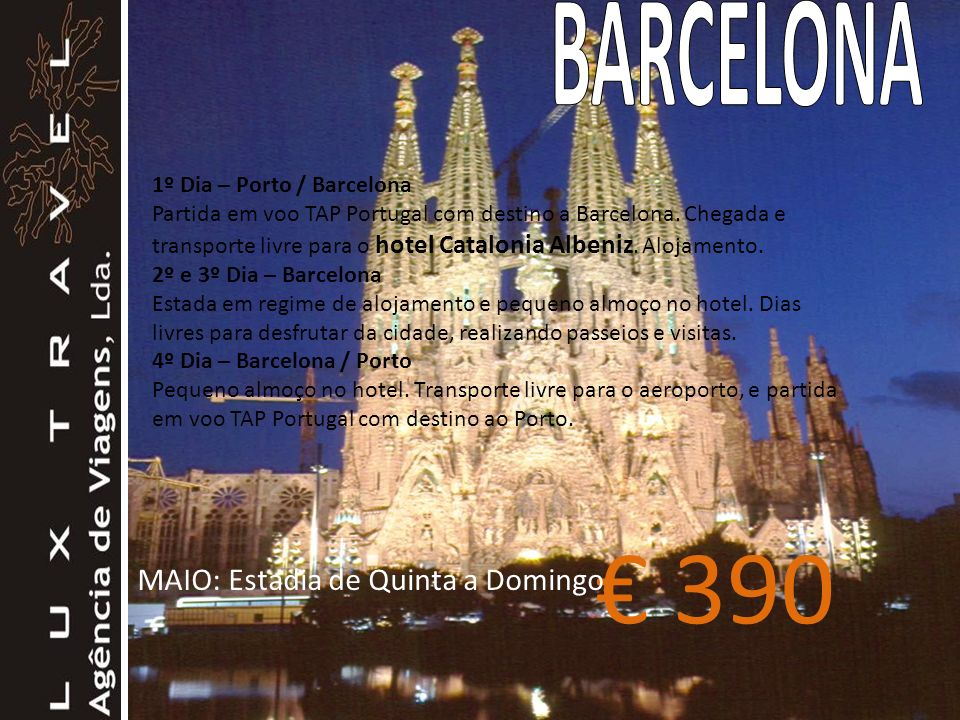 BARCELONA € 390 MAIO: Estadia de Quinta a Domingo
