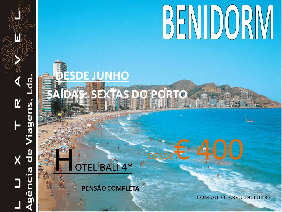 HOTEL BALI 4* BENIDORM DESDE JUNHO SAÍDAS: SEXTAS DO PORTO DESDE€ 400