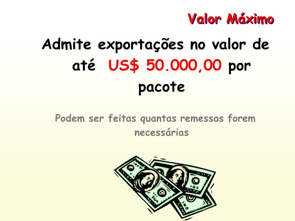 Admite exportações no valor de até US$ 50.000,00 por pacote