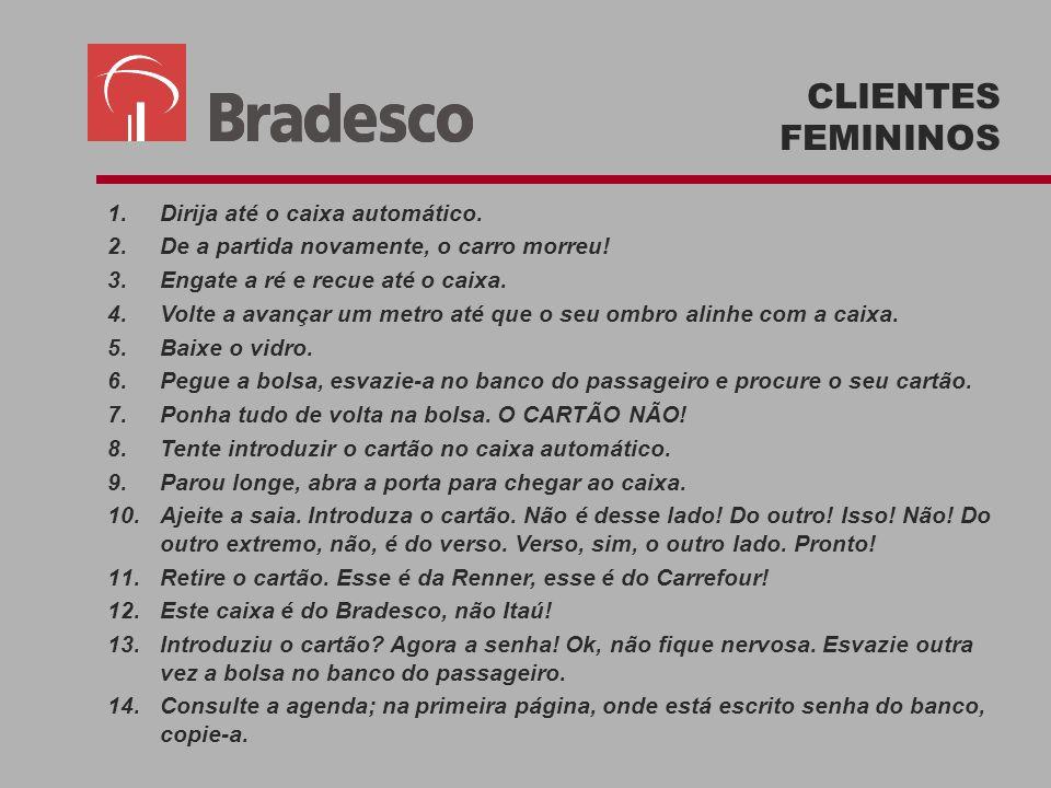 CLIENTES FEMININOS Dirija até o caixa automático.