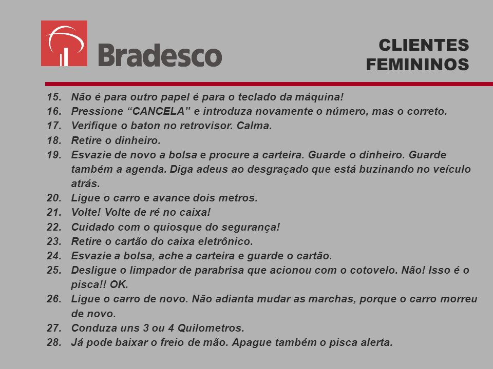 CLIENTES FEMININOS Não é para outro papel é para o teclado da máquina!