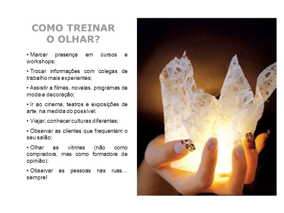 COMO TREINAR O OLHAR Marcar presença em cursos e workshops;