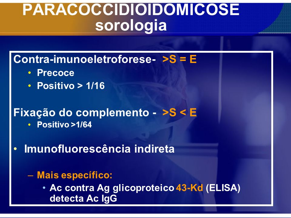 PARACOCCIDIOIDOMICOSE sorologia