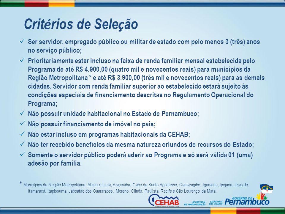 Critérios de Seleção Ser servidor, empregado público ou militar de estado com pelo menos 3 (três) anos no serviço público;
