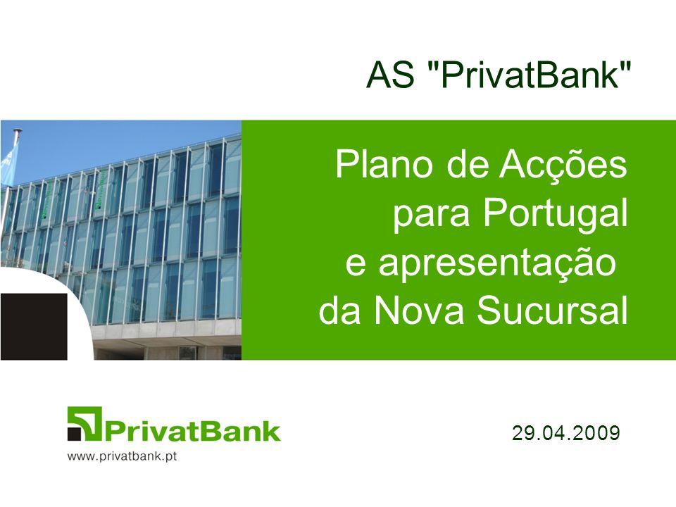 Plano de Acções para Portugal e apresentação da Nova Sucursal
