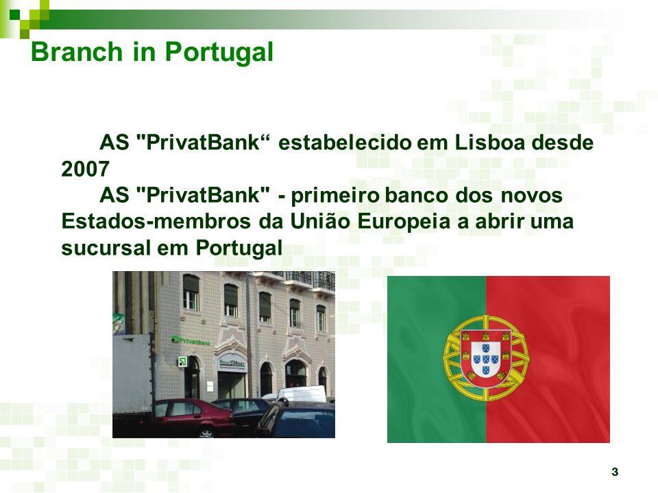 Branch in Portugal AS PrivatBank estabelecido em Lisboa desde 2007