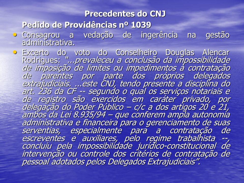 Precedentes do CNJ Pedido de Providências nº 1039. Consagrou a vedação de ingerência na gestão administrativa.
