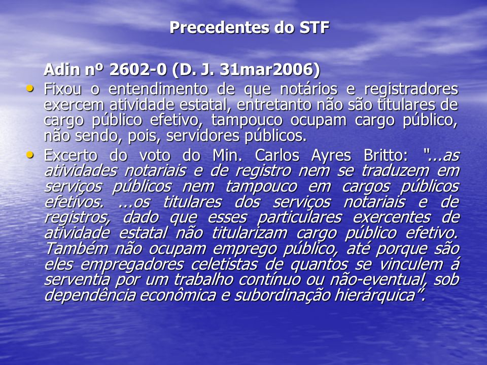 Precedentes do STF Adin nº 2602-0 (D. J. 31mar2006)