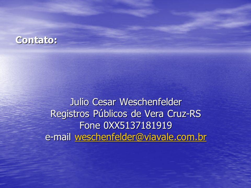 Julio Cesar Weschenfelder Registros Públicos de Vera Cruz-RS