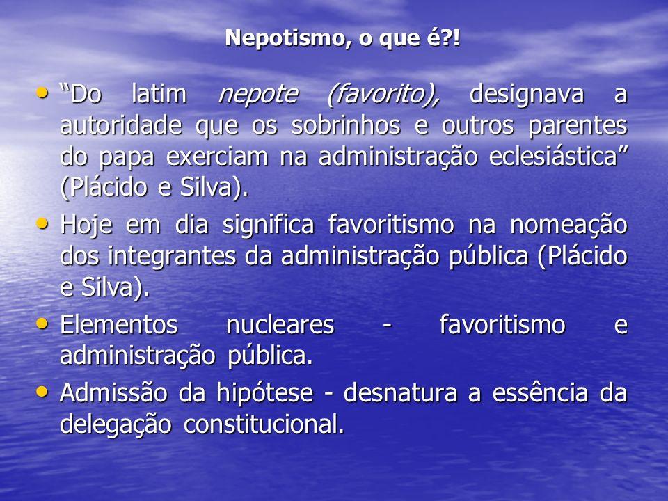 Elementos nucleares - favoritismo e administração pública.