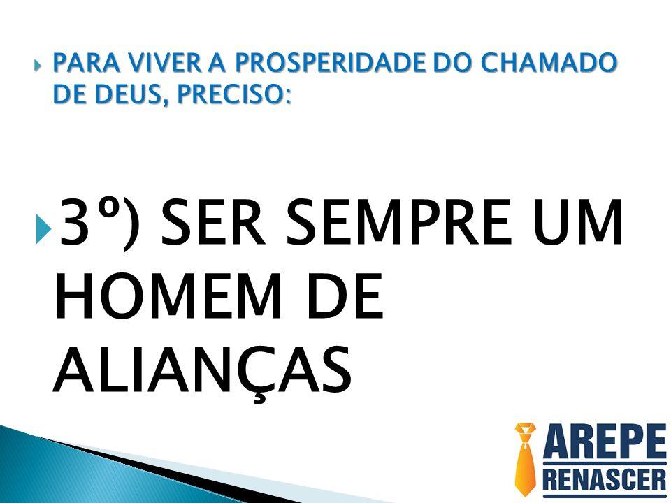 3º) SER SEMPRE UM HOMEM DE ALIANÇAS