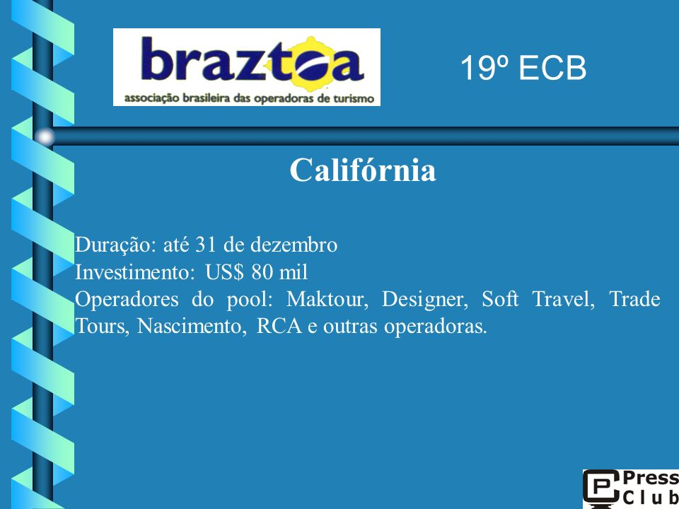 19º ECB Califórnia Duração: até 31 de dezembro