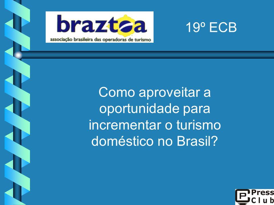 19º ECB Como aproveitar a oportunidade para incrementar o turismo doméstico no Brasil