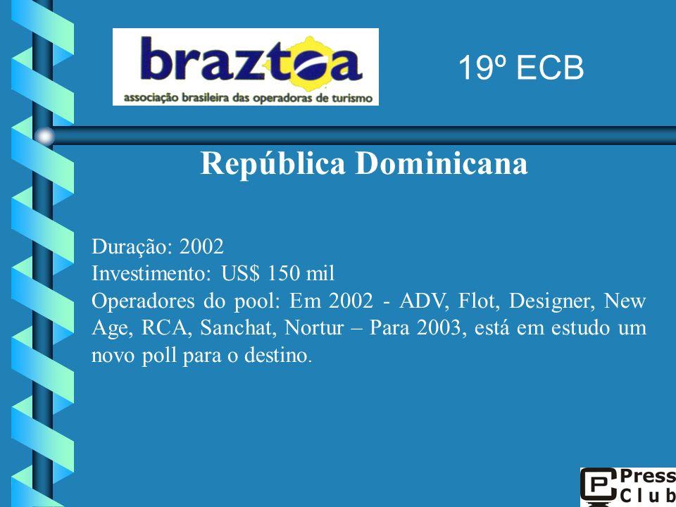 19º ECB República Dominicana Duração: 2002 Investimento: US$ 150 mil