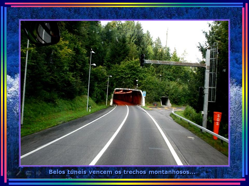 Belos túneis vencem os trechos montanhosos...
