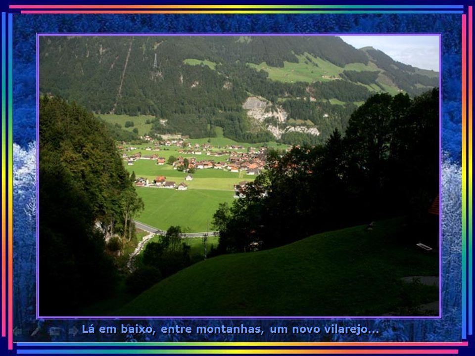 Lá em baixo, entre montanhas, um novo vilarejo...