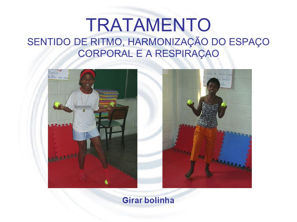 TRATAMENTO SENTIDO DE RITMO, HARMONIZAÇÃO DO ESPAÇO CORPORAL E A RESPIRAÇAO