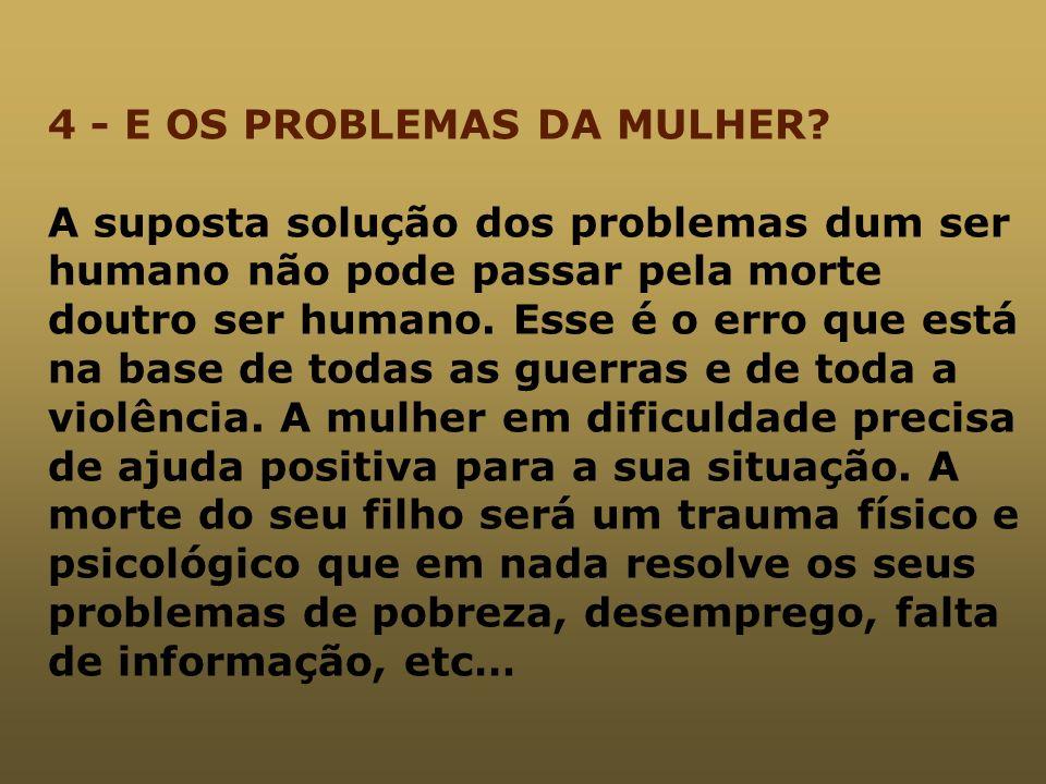 4 - E OS PROBLEMAS DA MULHER