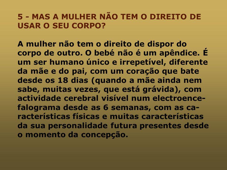 5 - MAS A MULHER NÃO TEM O DIREITO DE USAR O SEU CORPO