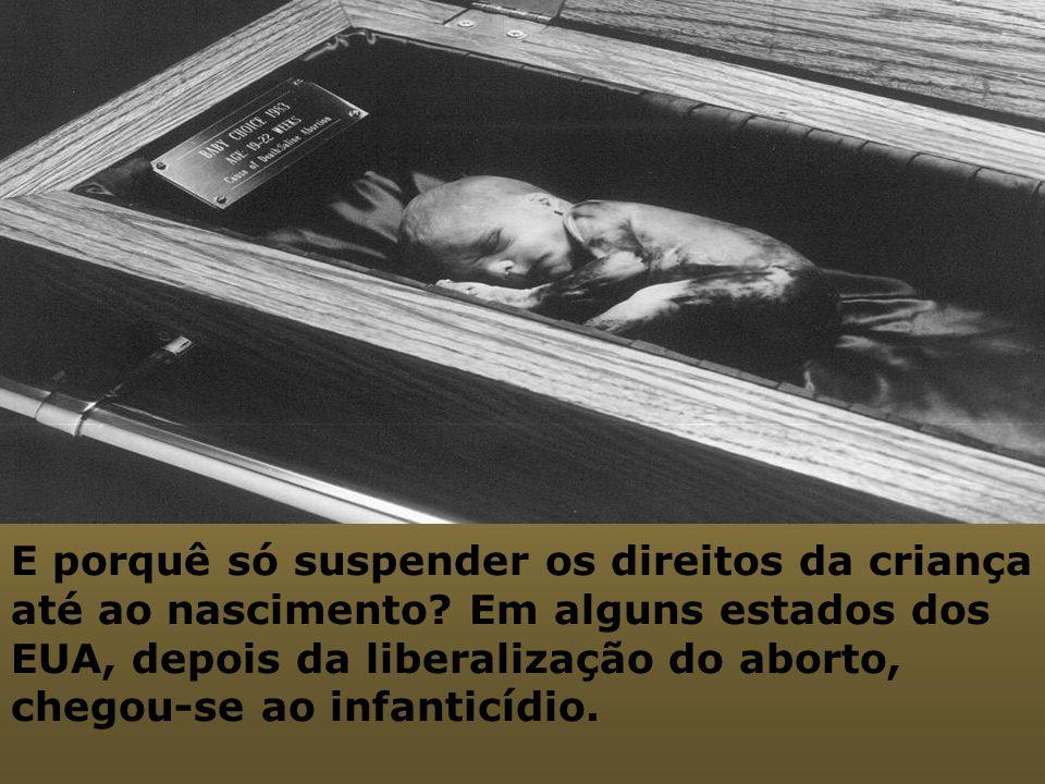 E porquê só suspender os direitos da criança até ao nascimento