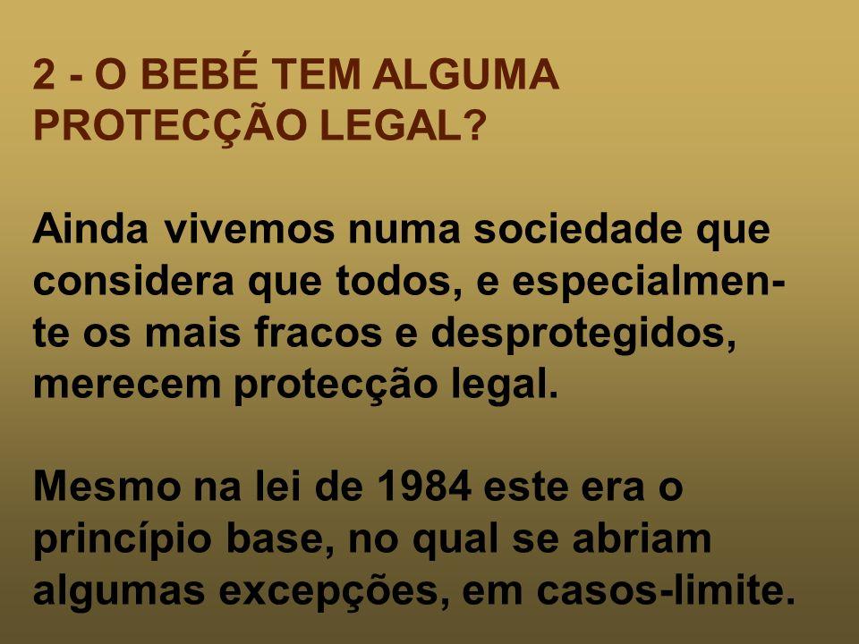 2 - O BEBÉ TEM ALGUMA PROTECÇÃO LEGAL