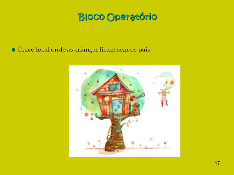 Bloco Operatório Único local onde as crianças ficam sem os pais.