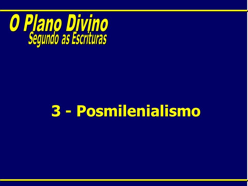 O Plano Divino Segundo as Escrituras 3 - Posmilenialismo