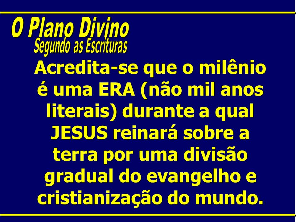 O Plano DivinoSegundo as Escrituras.