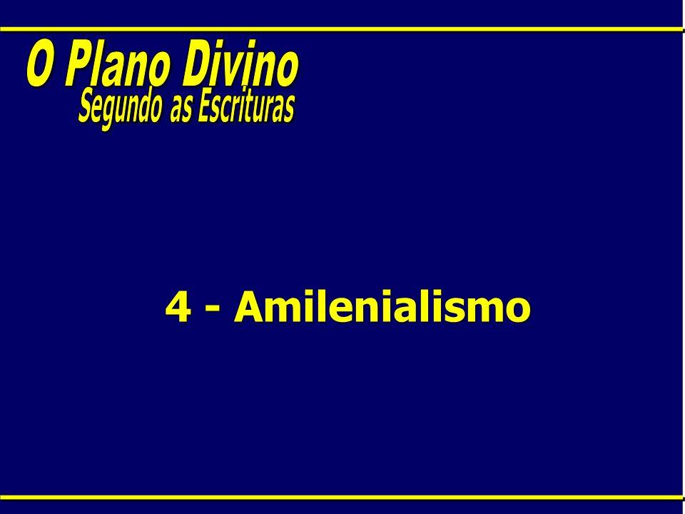 O Plano Divino Segundo as Escrituras 4 - Amilenialismo
