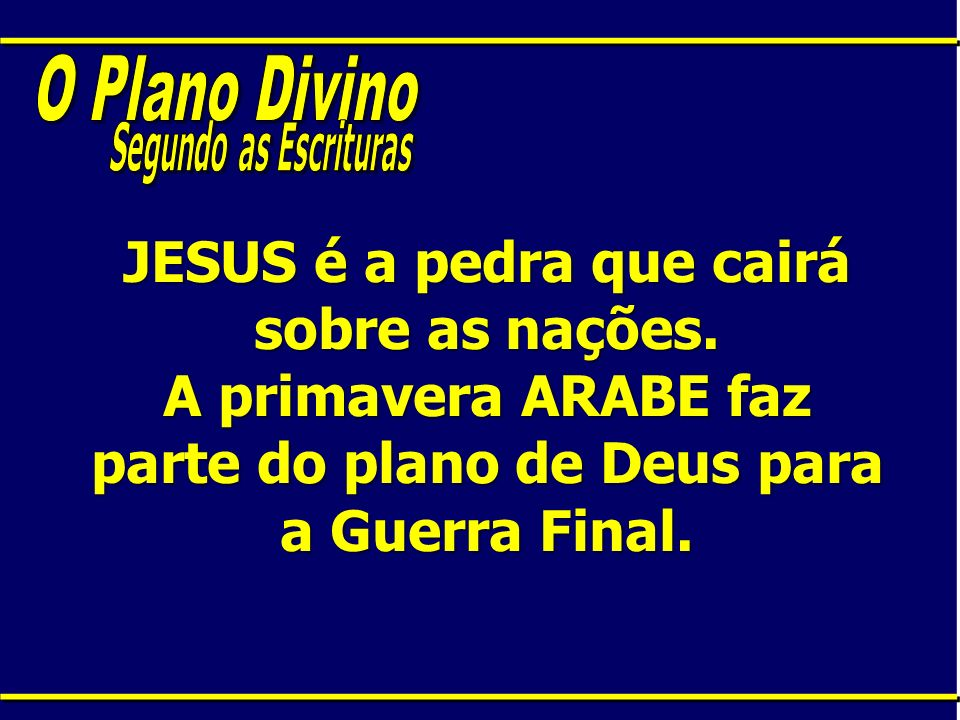 O Plano Divino Segundo as Escrituras. JESUS é a pedra que cairá sobre as nações.