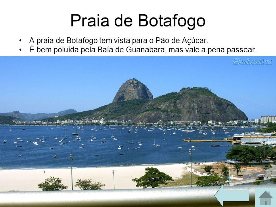 Praia de Botafogo A praia de Botafogo tem vista para o Pão de Açúcar.
