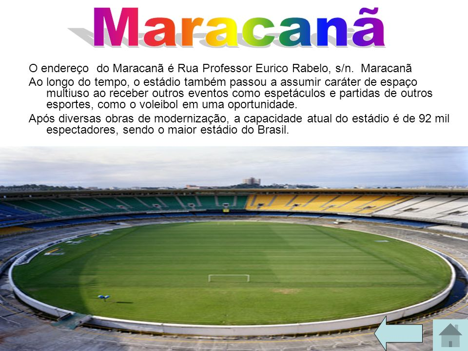 Maracanã O endereço do Maracanã é Rua Professor Eurico Rabelo, s/n. Maracanã.