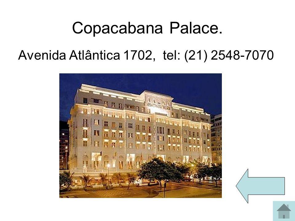 Copacabana Palace. Avenida Atlântica 1702, tel: (21) 2548-7070