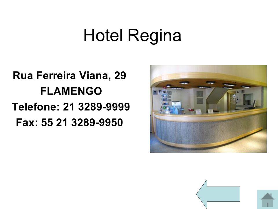Hotel Regina Rua Ferreira Viana, 29 FLAMENGO Telefone: 21 3289-9999