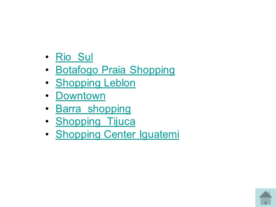 Rio Sul Botafogo Praia Shopping. Shopping Leblon. Downtown. Barra shopping. Shopping Tijuca.