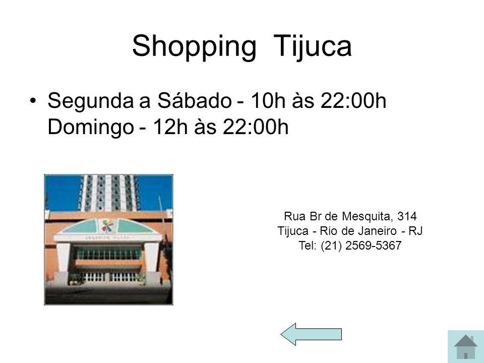 Rua Br de Mesquita, 314 Tijuca - Rio de Janeiro - RJ