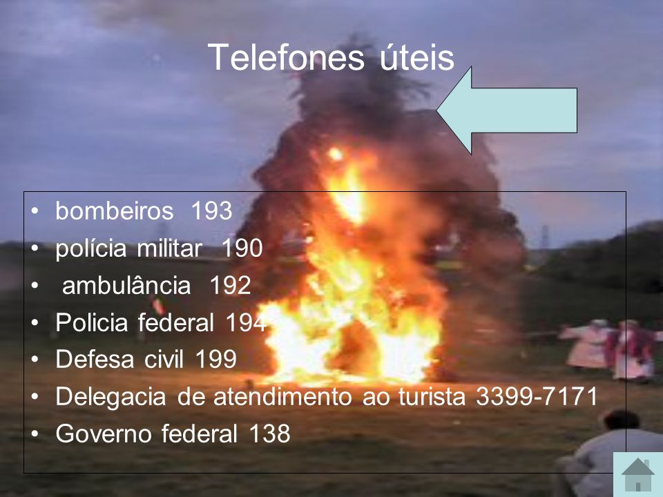 Telefones úteis bombeiros 193 polícia militar 190 ambulância 192