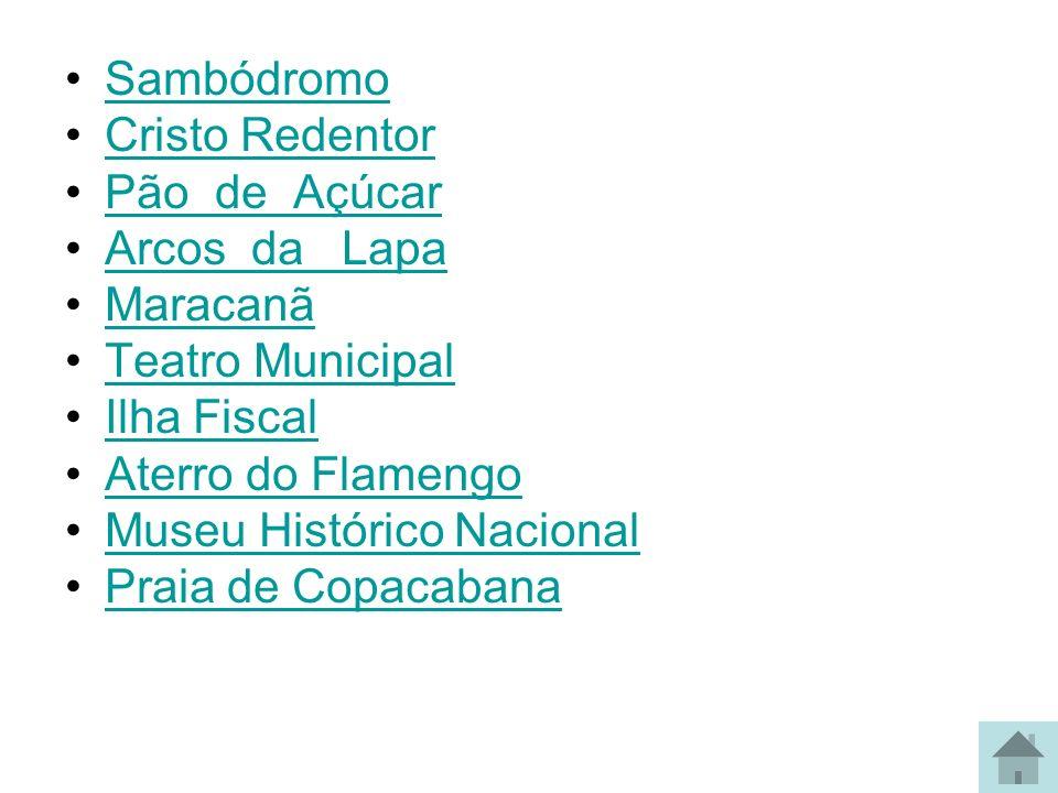Sambódromo Cristo Redentor. Pão de Açúcar. Arcos da Lapa. Maracanã. Teatro Municipal. Ilha Fiscal.