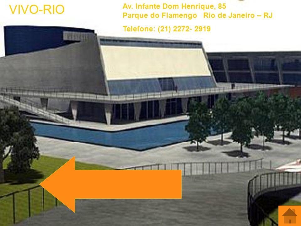 VIVO-RIO Av. Infante Dom Henrique, 85 Parque do Flamengo Rio de Janeiro – RJ.