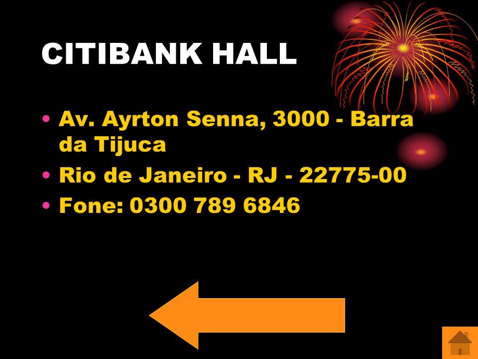 CITIBANK HALL Av. Ayrton Senna, 3000 - Barra da Tijuca