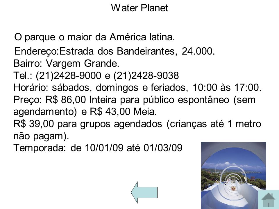 Water Planet O parque o maior da América latina.