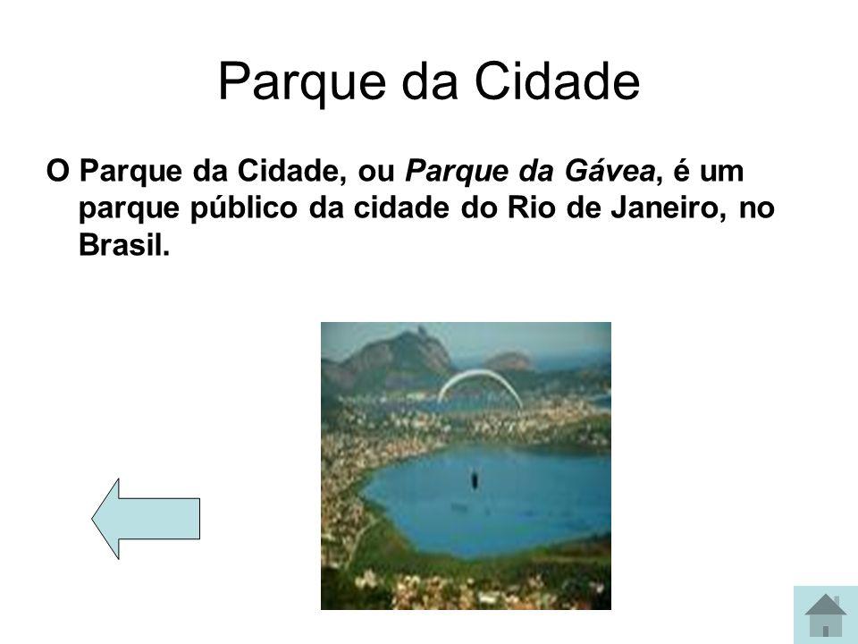 Parque da Cidade O Parque da Cidade, ou Parque da Gávea, é um parque público da cidade do Rio de Janeiro, no Brasil.