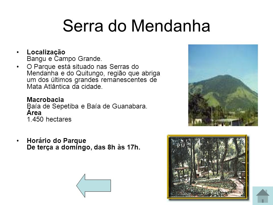 Serra do Mendanha Localização Bangu e Campo Grande.