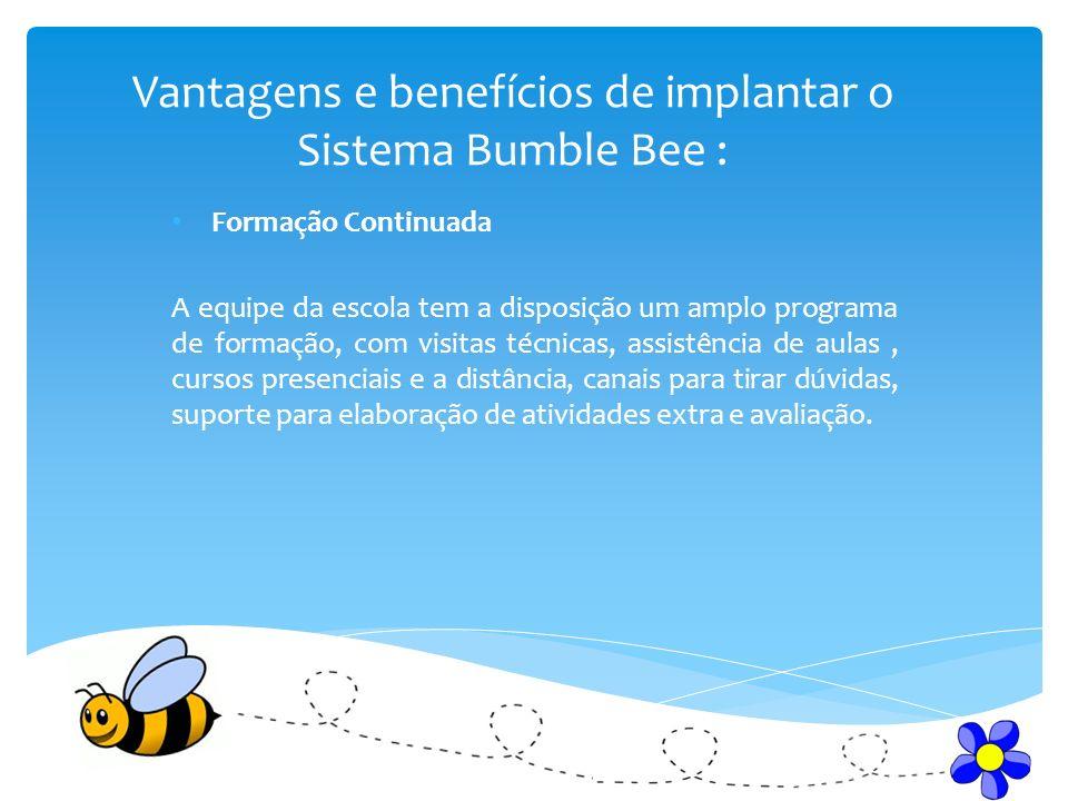 Vantagens e benefícios de implantar o Sistema Bumble Bee :