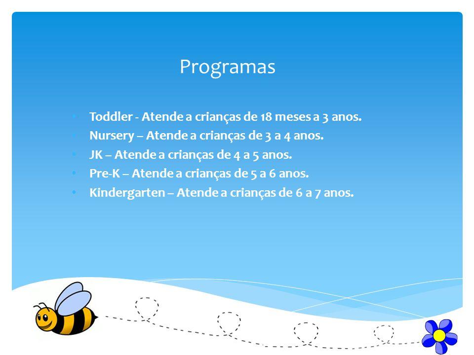Programas Toddler - Atende a crianças de 18 meses a 3 anos.