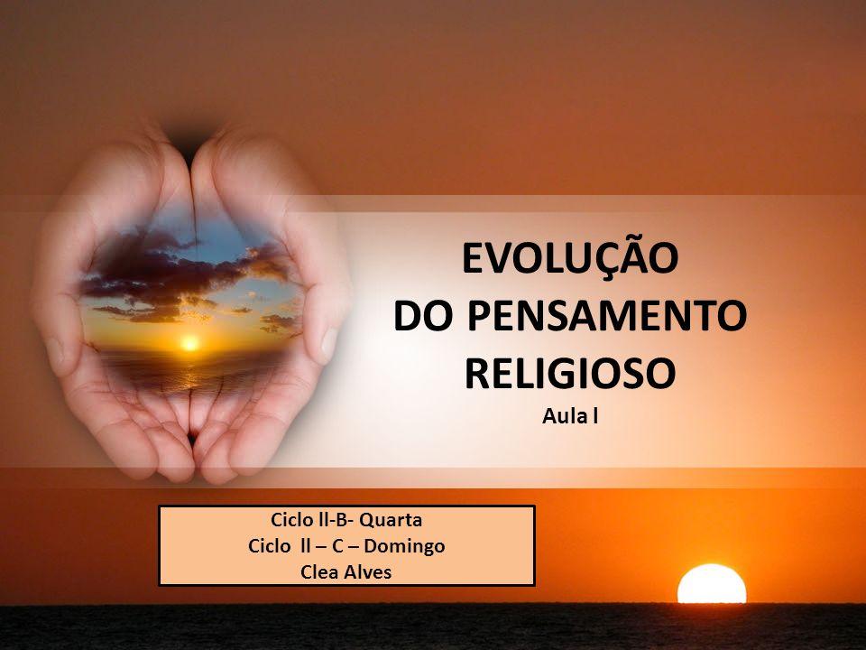 EVOLUÇÃO DO PENSAMENTO RELIGIOSO Aula l