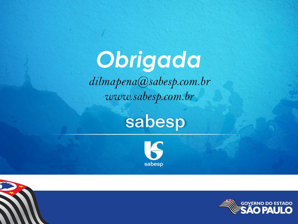 Obrigada dilmapena@sabesp.com.br www.sabesp.com.br