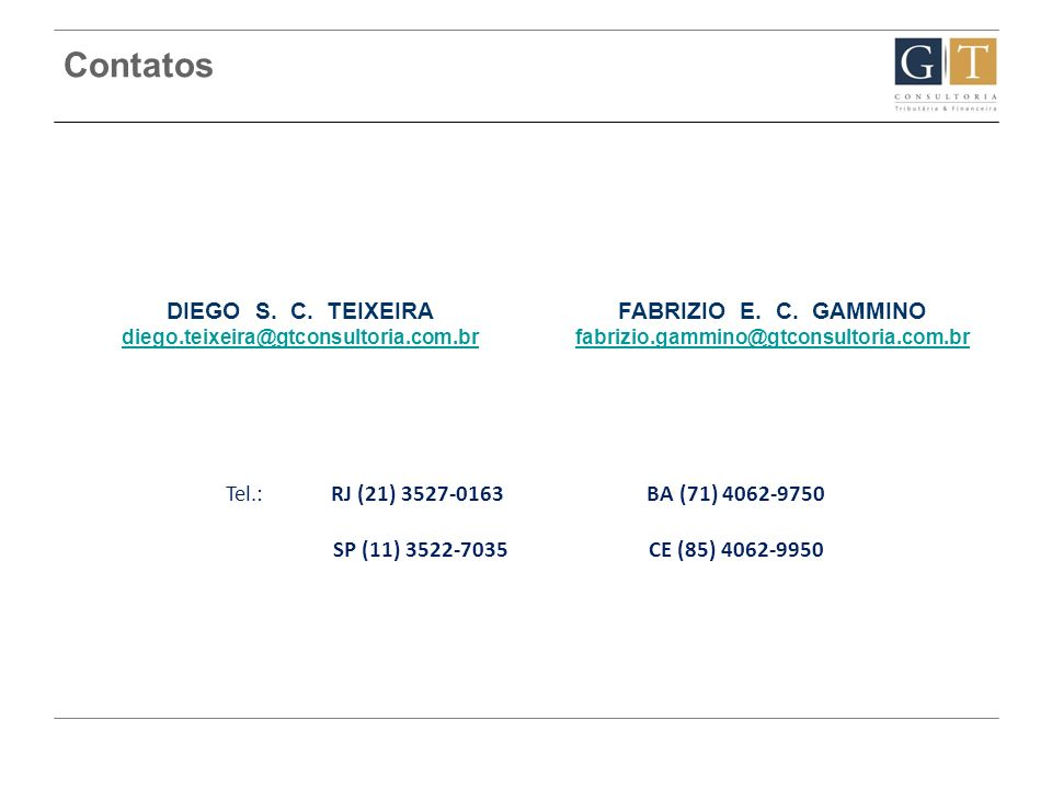 Contatos Tel.: RJ (21) 3527-0163 BA (71) 4062-9750