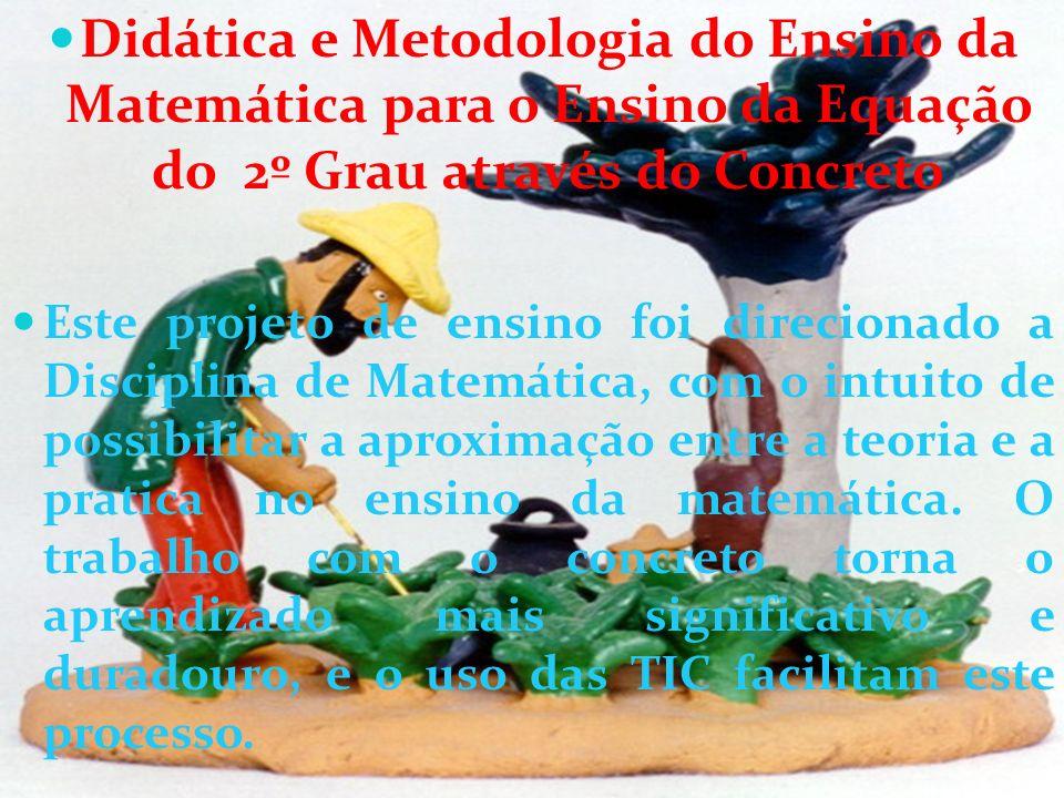 Didática e Metodologia do Ensino da Matemática para o Ensino da Equação do 2º Grau através do Concreto