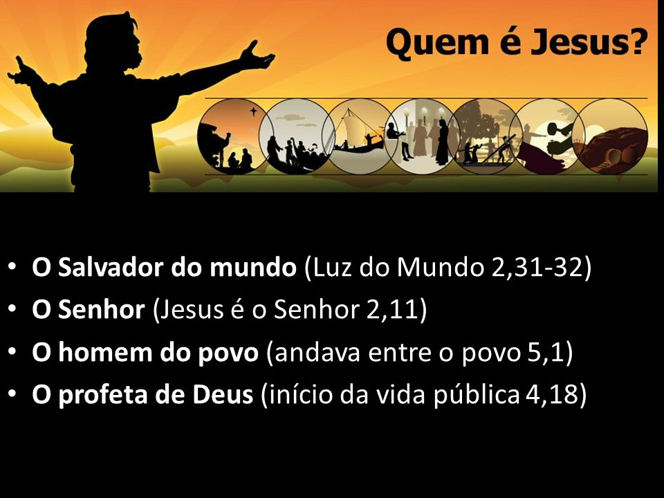 O Salvador do mundo (Luz do Mundo 2,31-32)